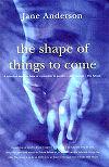 The Shape of Things to Come, pub Random House 1998