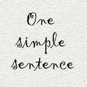 One simple sentence