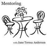 Mentoring with Jane Teresa Anderson
