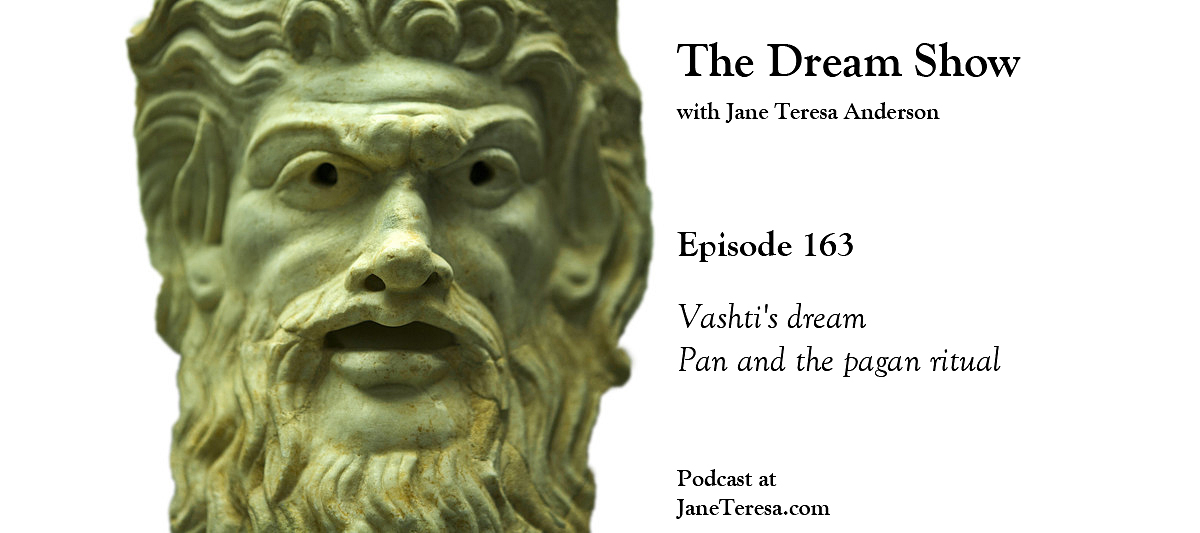 Episode 163 The Dream Show Pan and the pagan ritual