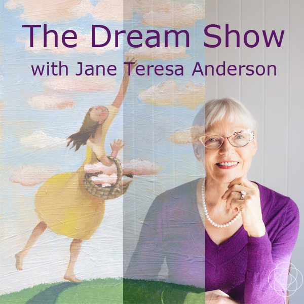 TheDreamShow with Jane Teresa Anderson