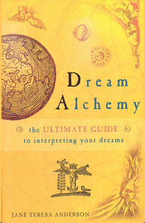Dream Alchemy, Jane Teresa Anderson