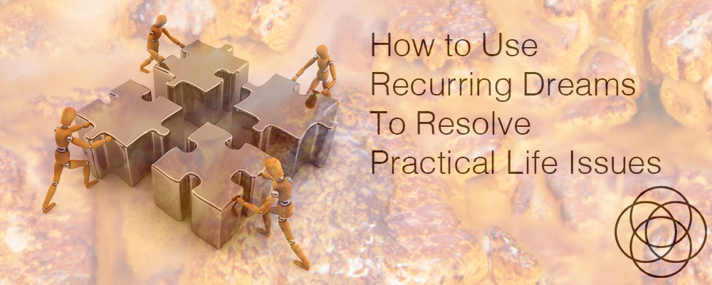 How to Use Recurring Dreams to Resolve Practical Life Issues Jane Teresa Anderson