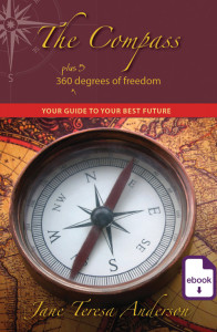 The Compass, your guide to your best future, Jane Teresa Anderson