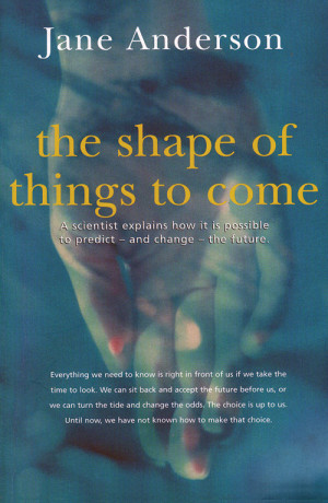 The Shape of Things to Come, Jane Teresa Anderson