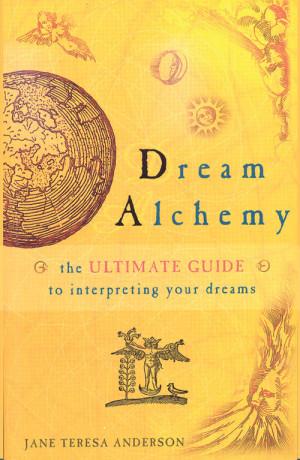 Dream Alchemy, Jane Teresa Anderson