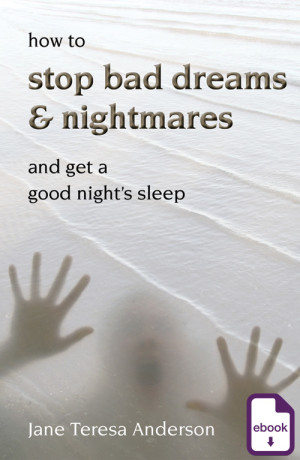 How to Stop Bad Dreams and Nightmares, Jane Teresa Anderson
