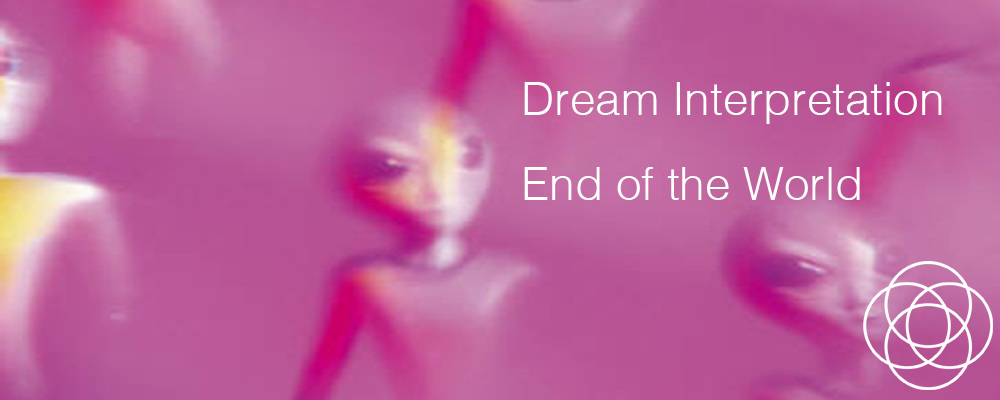 Dream Interpretation End of The World Jane Teresa Anderson