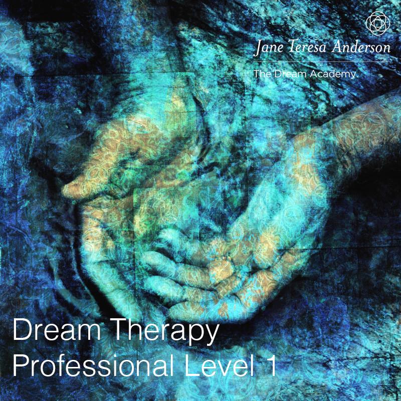 Dream Therapy Level 1 course Jane Teresa Anderson