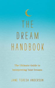 The Dream Handbook Jane Teresa Anderson pub Little Brown Piatkus