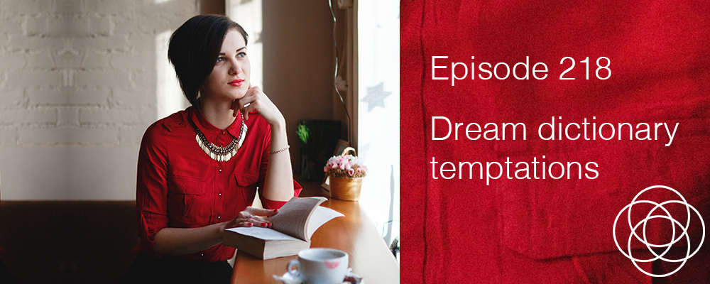 Episode 218 The Dream Show: Dream dictionary temptations